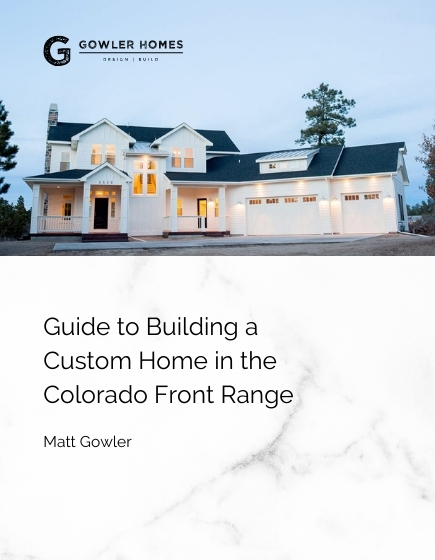 Guide to Building a Custom Home in the Colorado Front Range | Gowler Homes